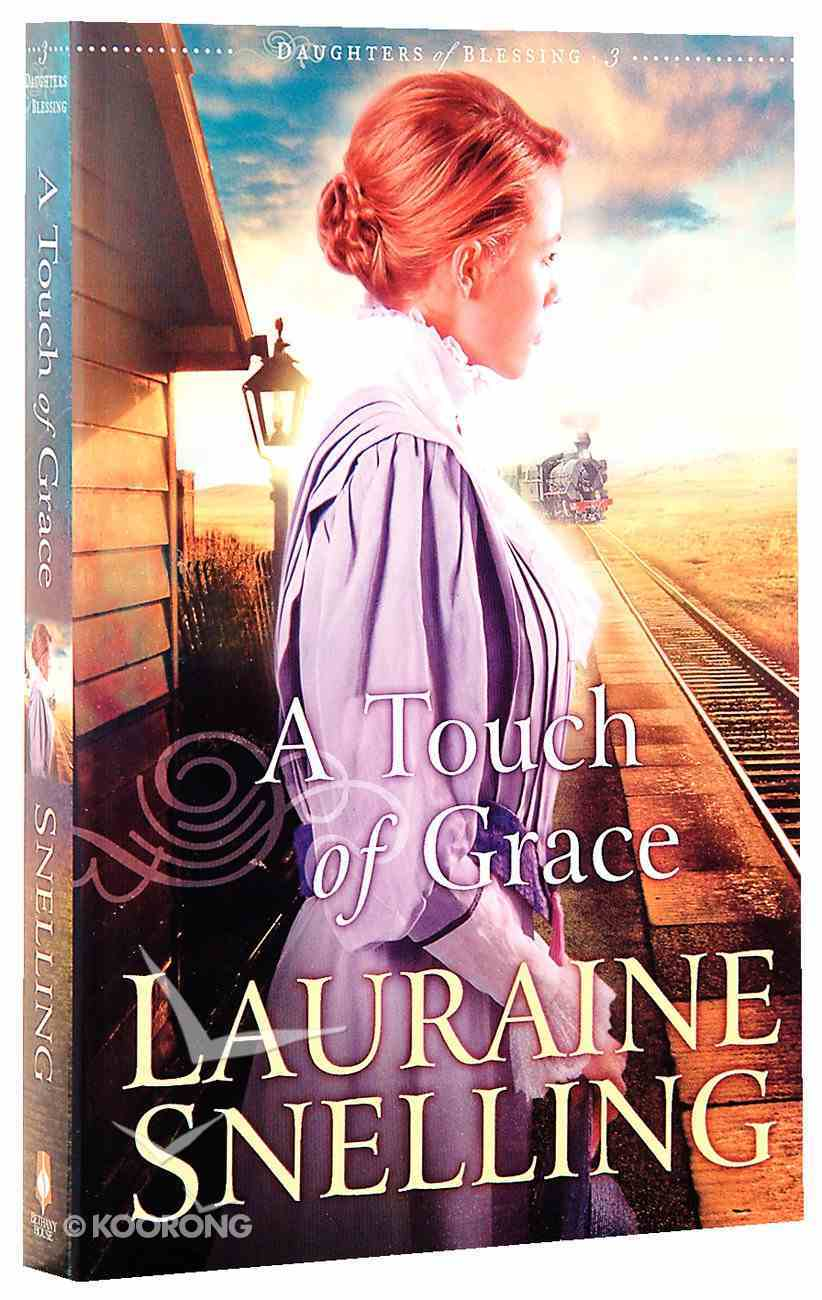 A Touch of Grace (#03 in Daughters Of Blessing Series) Paperback
