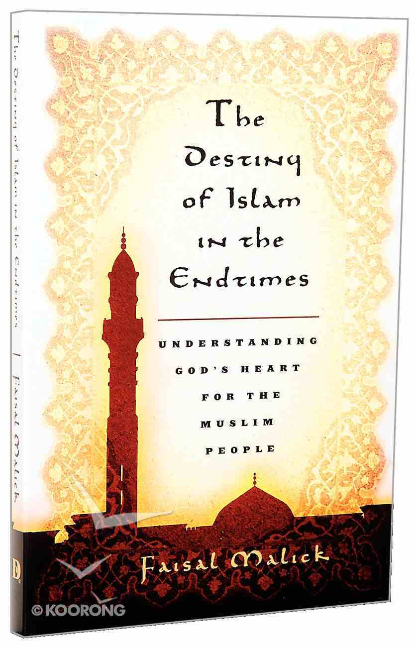 The Destiny of Islam in the End Times Paperback