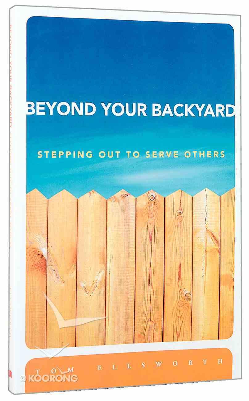 Beyond Your Backyard Paperback