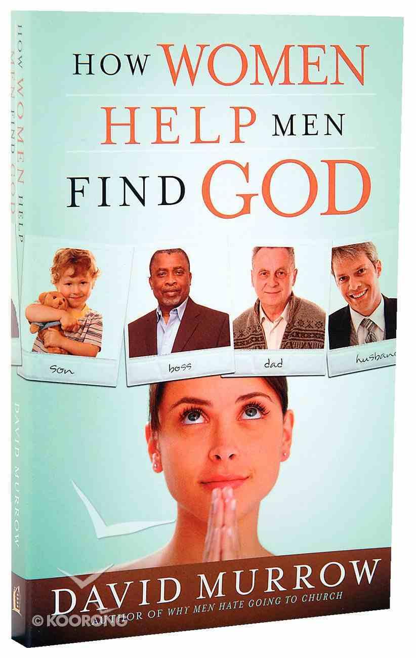 How Women Help Men Find God Paperback