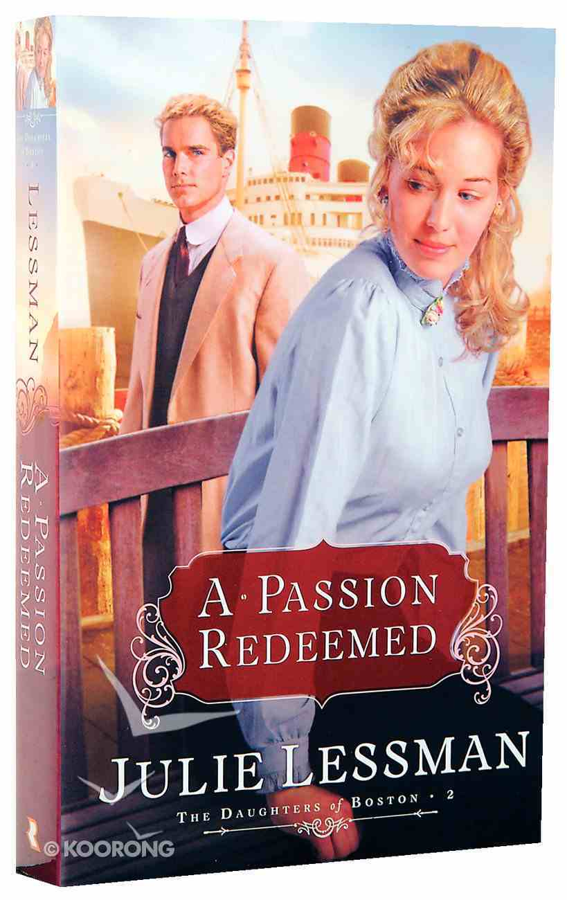A Passion Redeemed (#02 in The Daughters Of Boston Series) Paperback