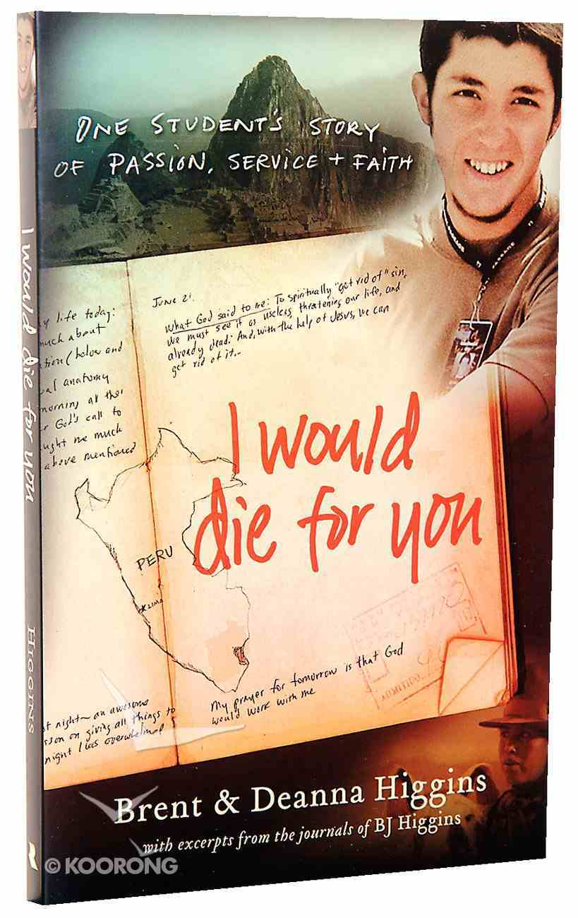 I Would Die For You: One Student's Story of Passion, Service and Faith Paperback