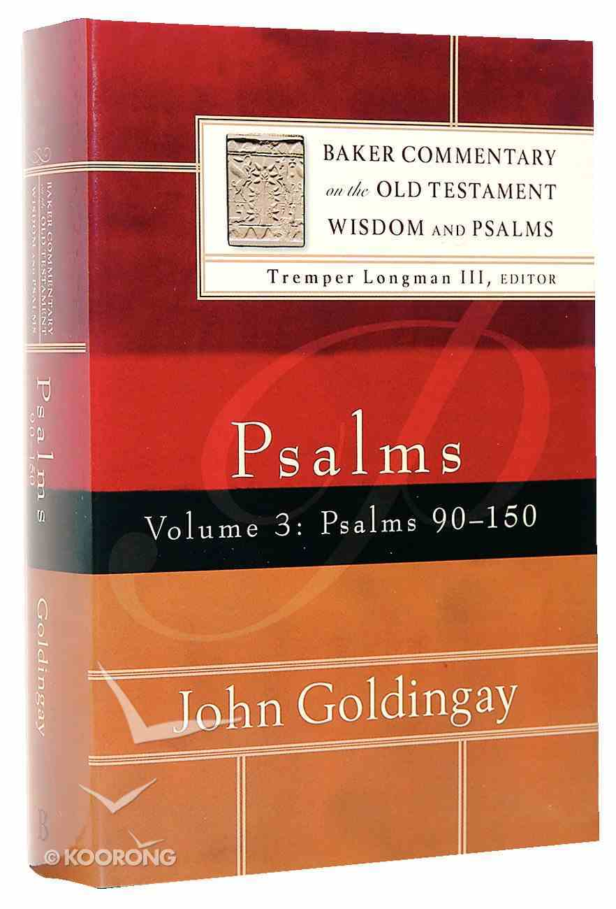 Psalms 90-150 (Volume 3) (Baker Commentary On The Old Testament Wisdom And Psalms Series) Hardback