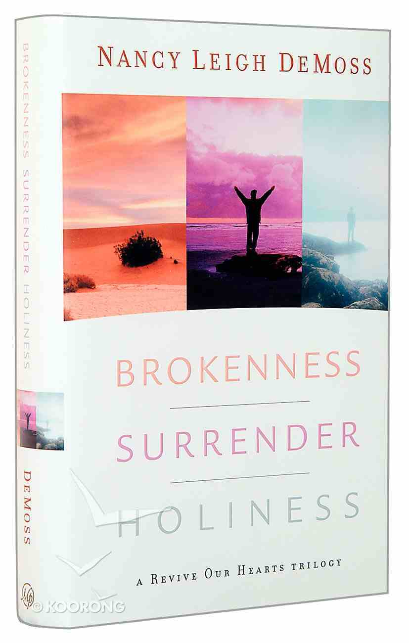 Brokenness, Surrender, Holiness (3 Books In 1) Hardback