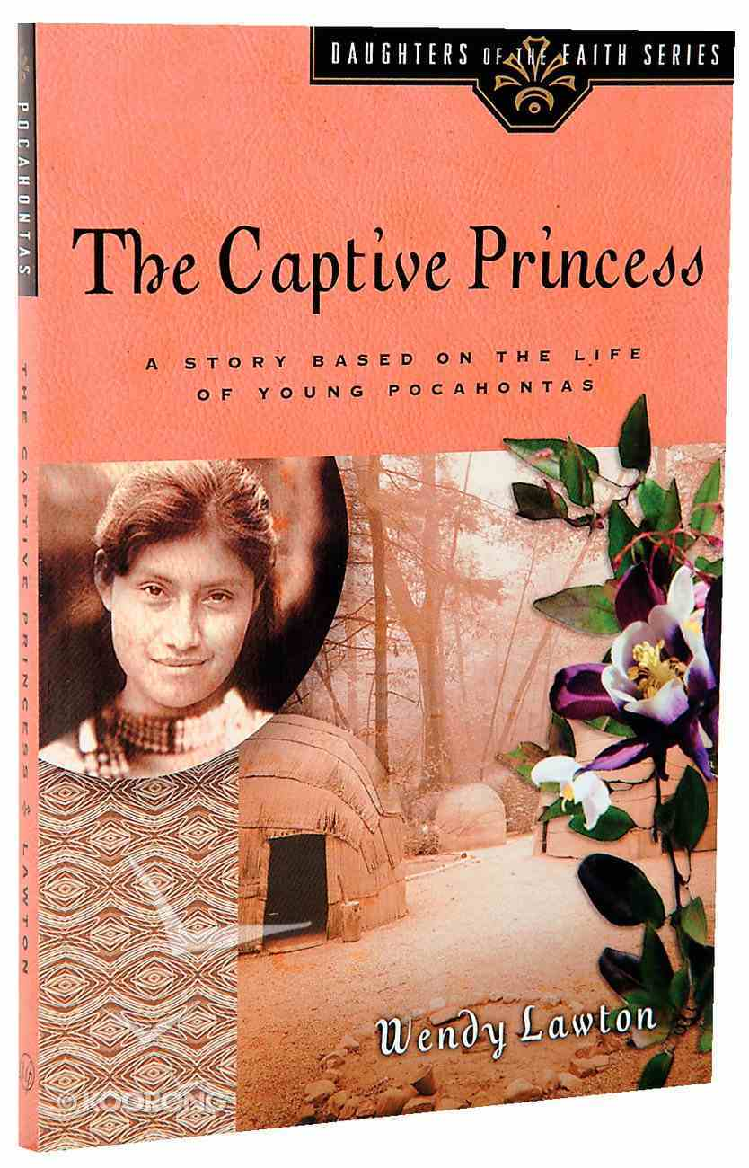 The Captive Princess (#07 in Daughters Of The Faith Series) Paperback