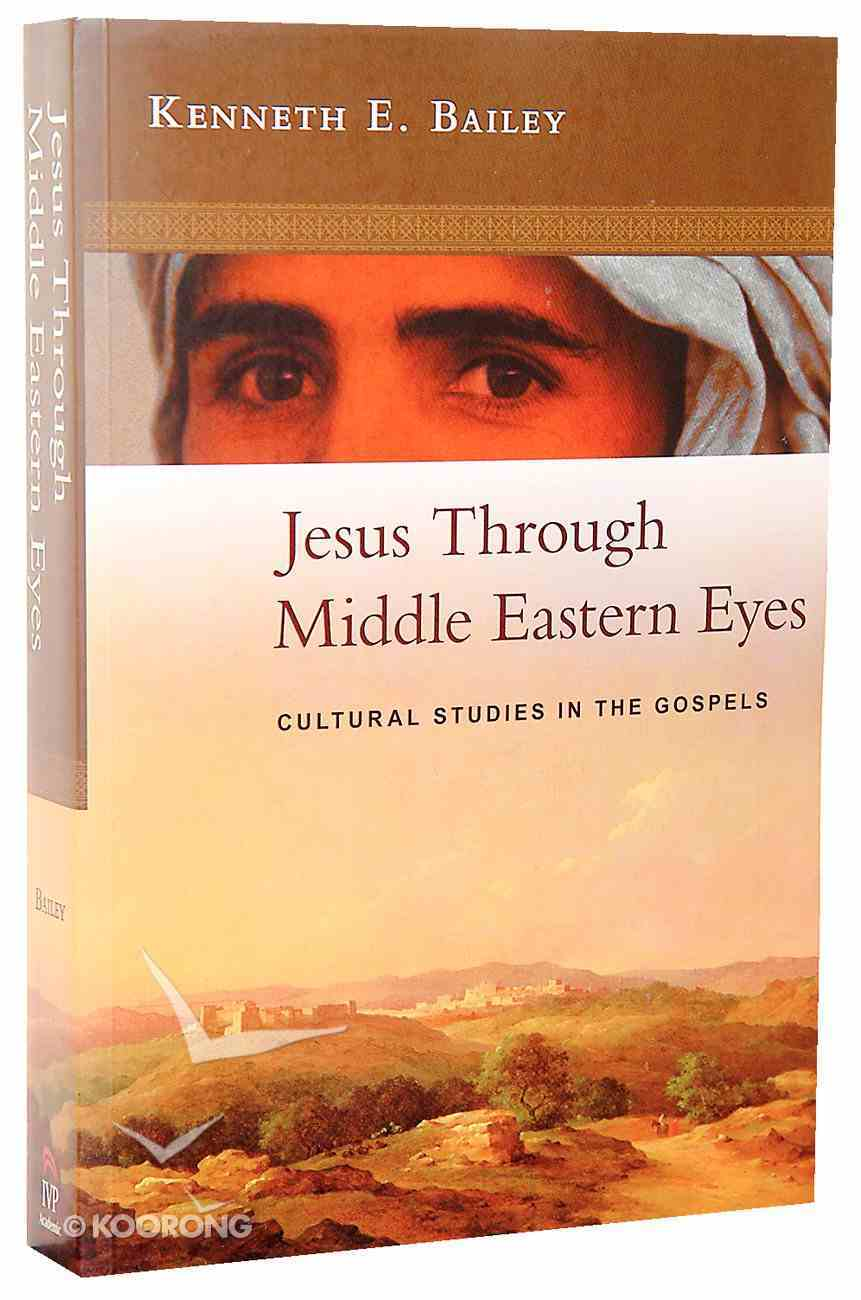 Jesus Through Middle Eastern Eyes Paperback
