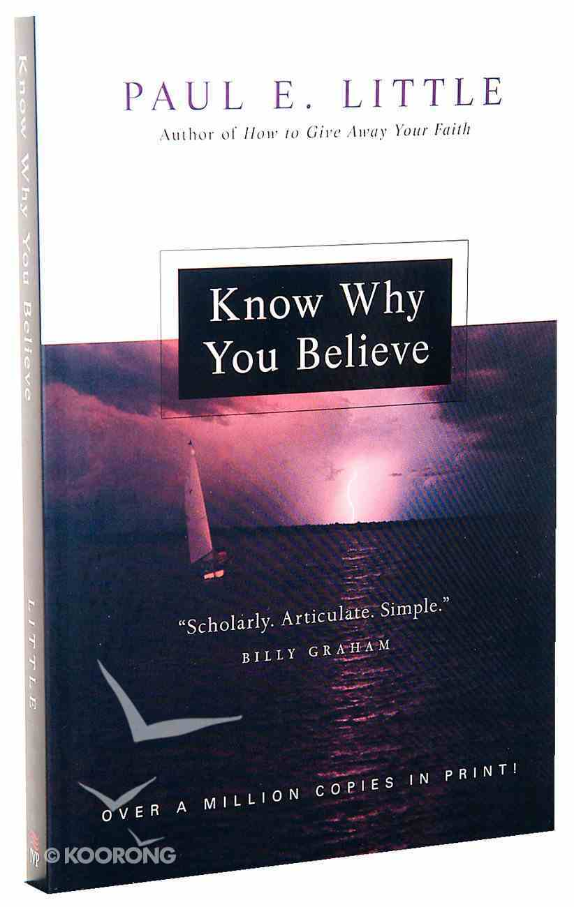 """Know Why You Believe (Paul Little """"Believe"""" Series) Paperback"""
