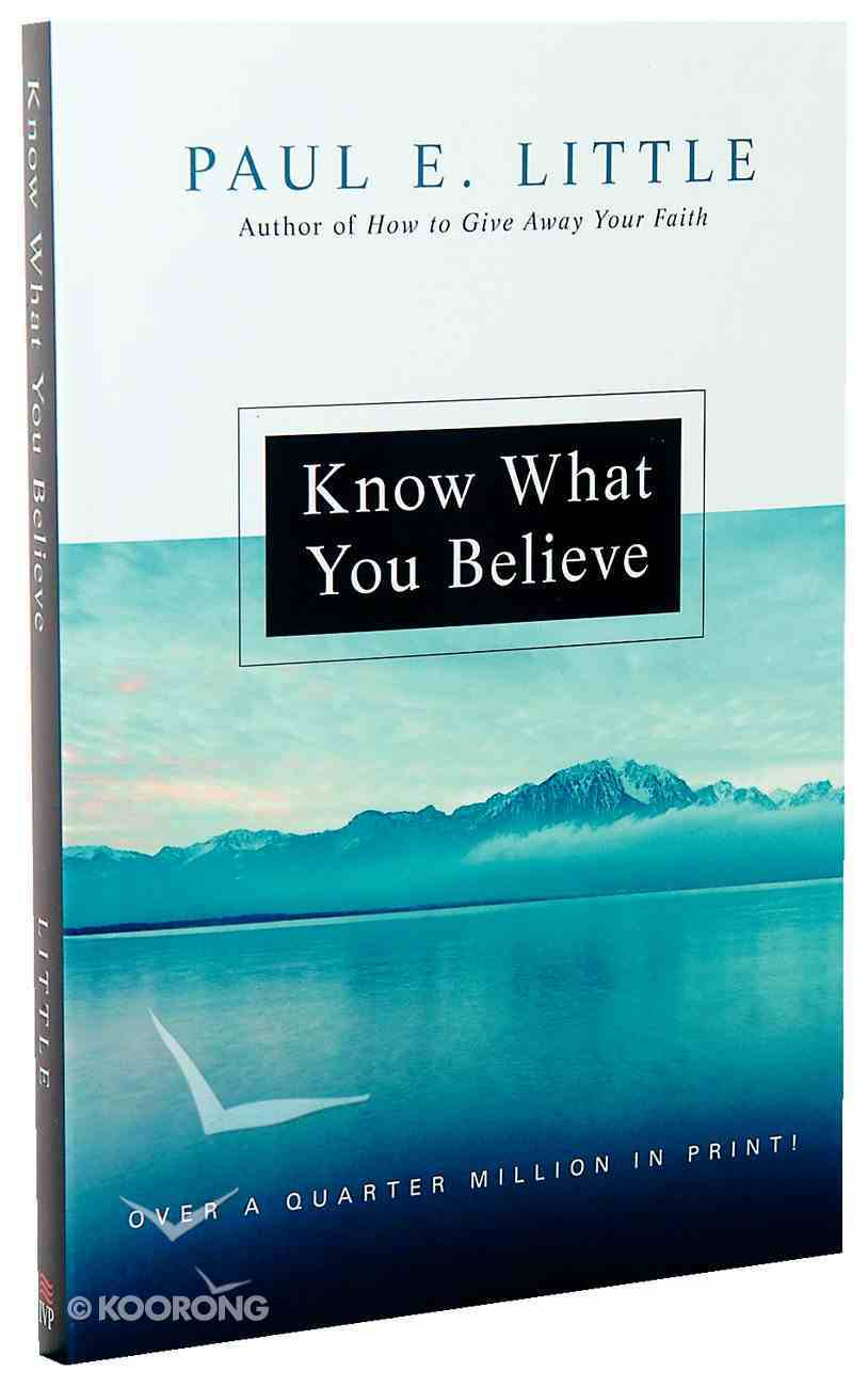 "Know What You Believe (Paul Little ""Believe"" Series) Paperback"