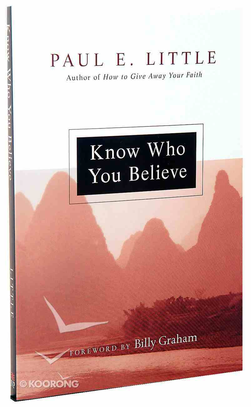 """Know Who You Believe (Paul Little """"Believe"""" Series) Paperback"""
