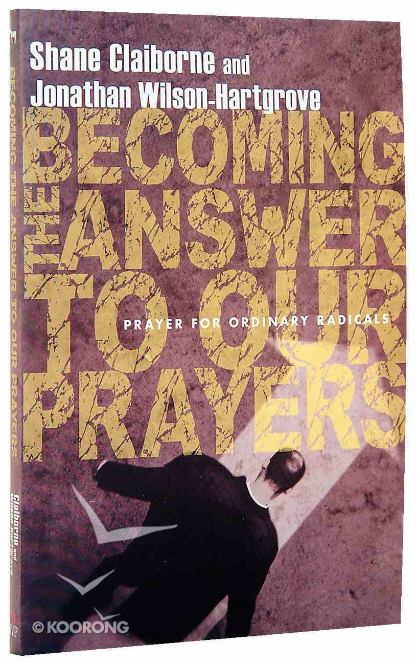 Becoming the Answer to Our Prayers Paperback