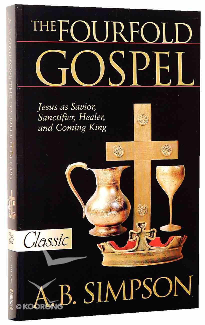 The Fourfold Gospel (Pure Gold Classics Series) Paperback