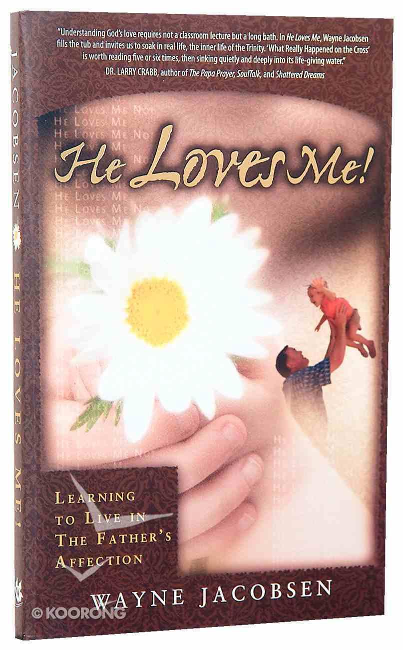 He Loves Me! Paperback