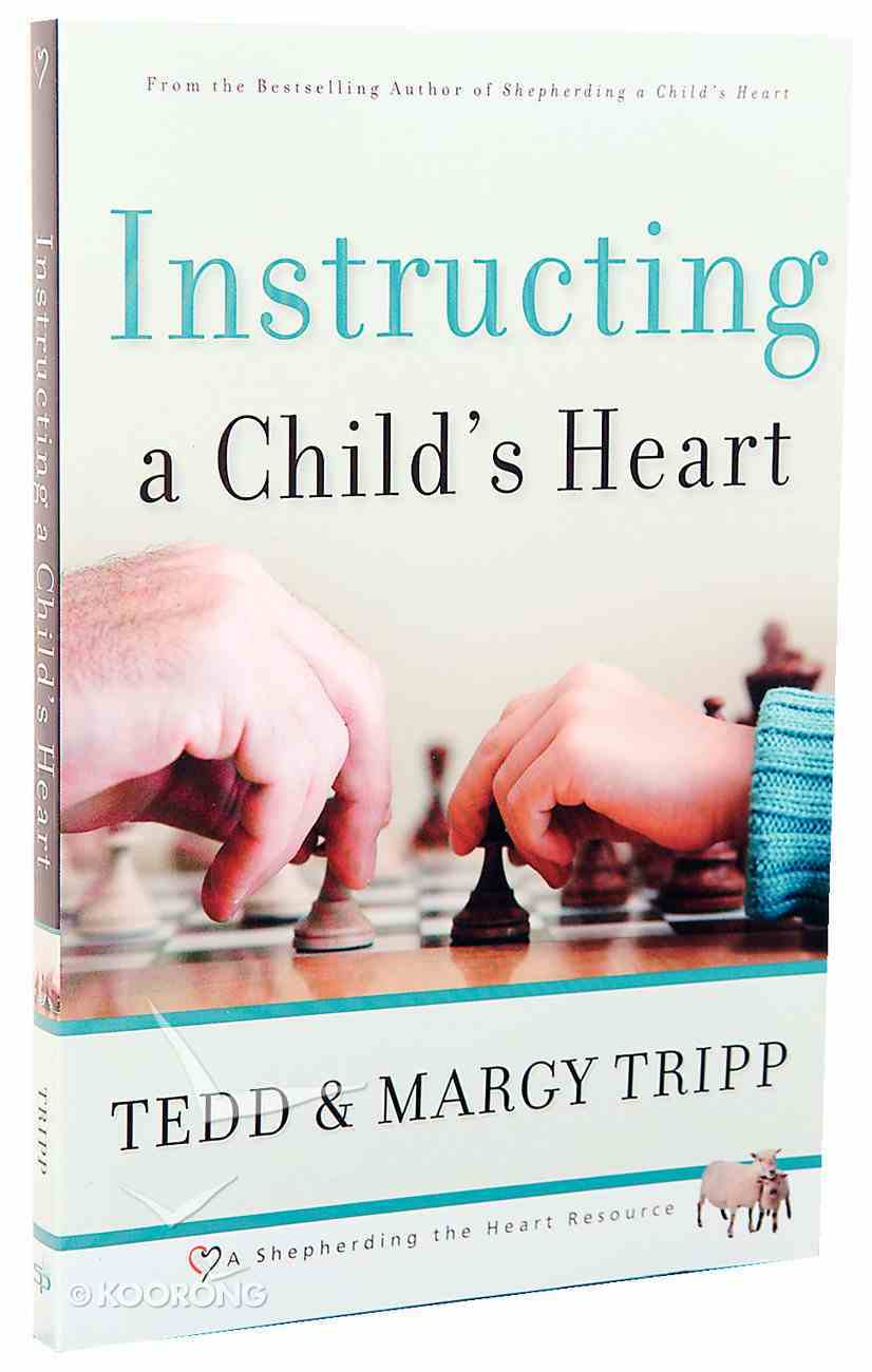 Instructing a Child's Heart Paperback