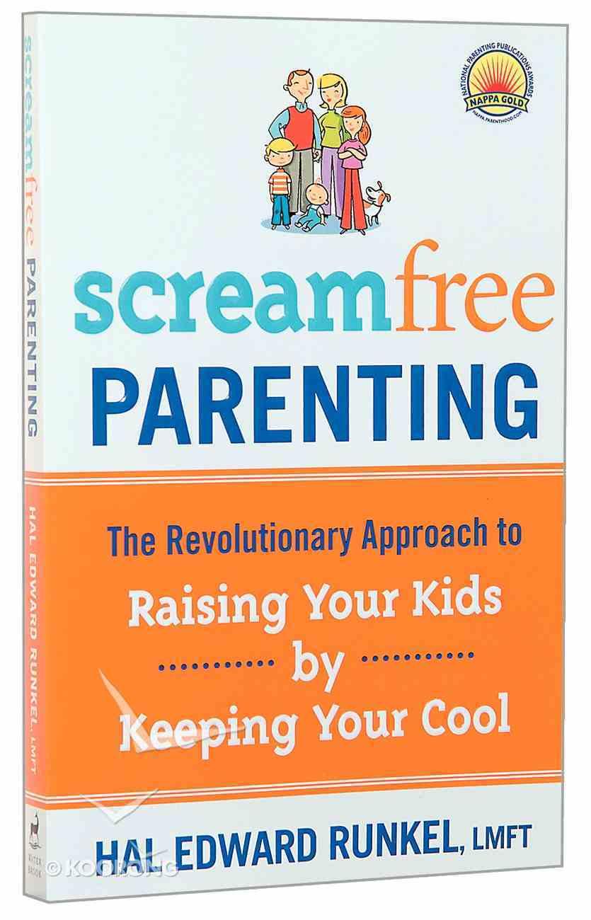 Screamfree Parenting Paperback