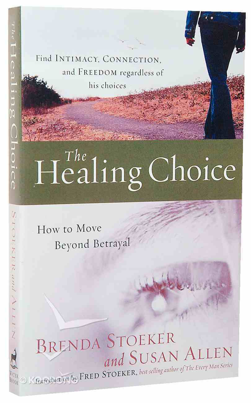 How to Move Beyond Betrayal (Healing Choice Series) Paperback