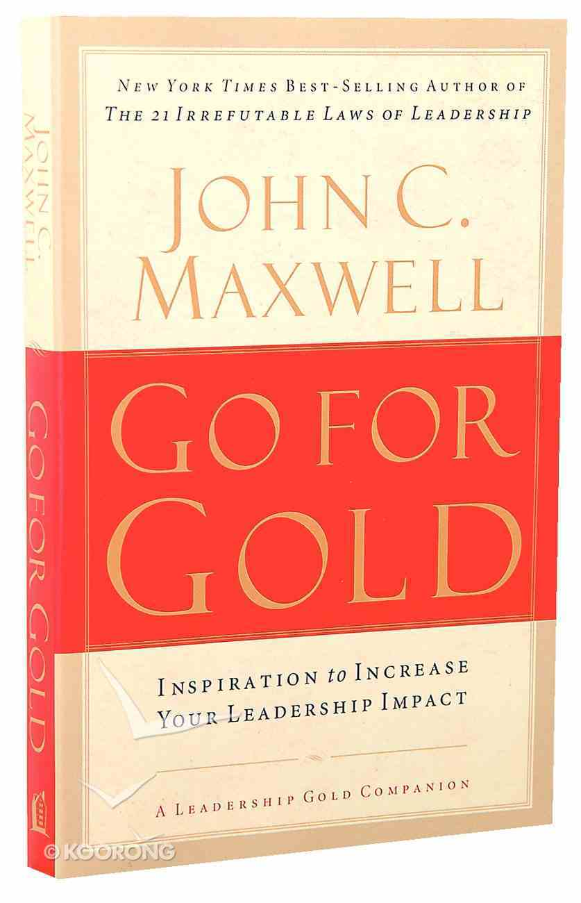 Go For Gold: Inspiration to Increase Your Leadership Impact Paperback