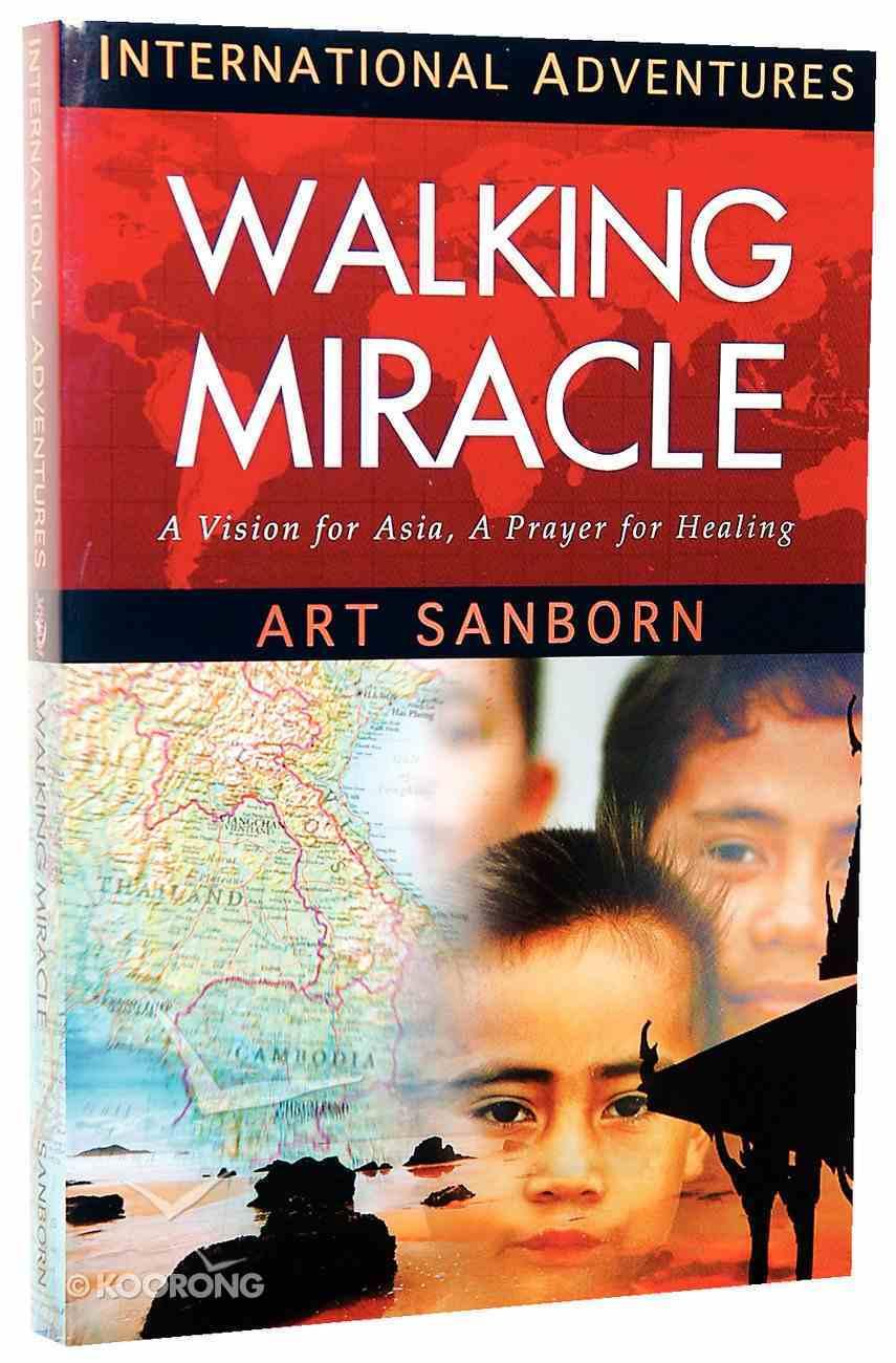 A Walking Miracle (International Adventures Series) Paperback