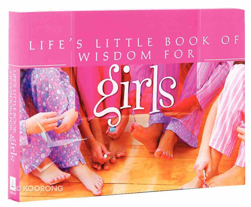 Life's Little Book of Wisdom For Girls Paperback