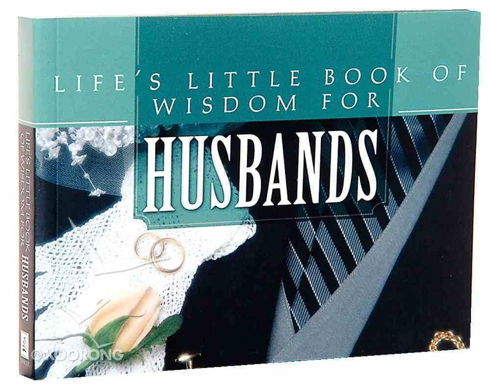 Life's Little Book of Wisdom For Husbands Paperback
