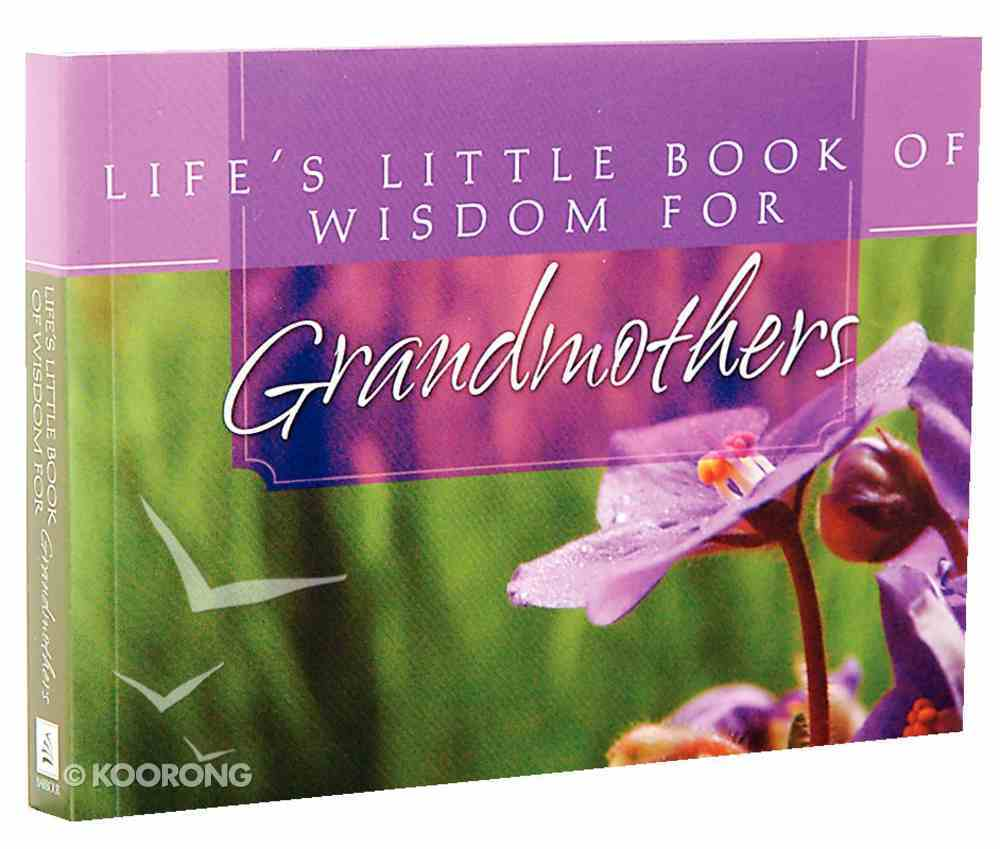 Life's Little Book of Wisdom For Grandmothers Paperback