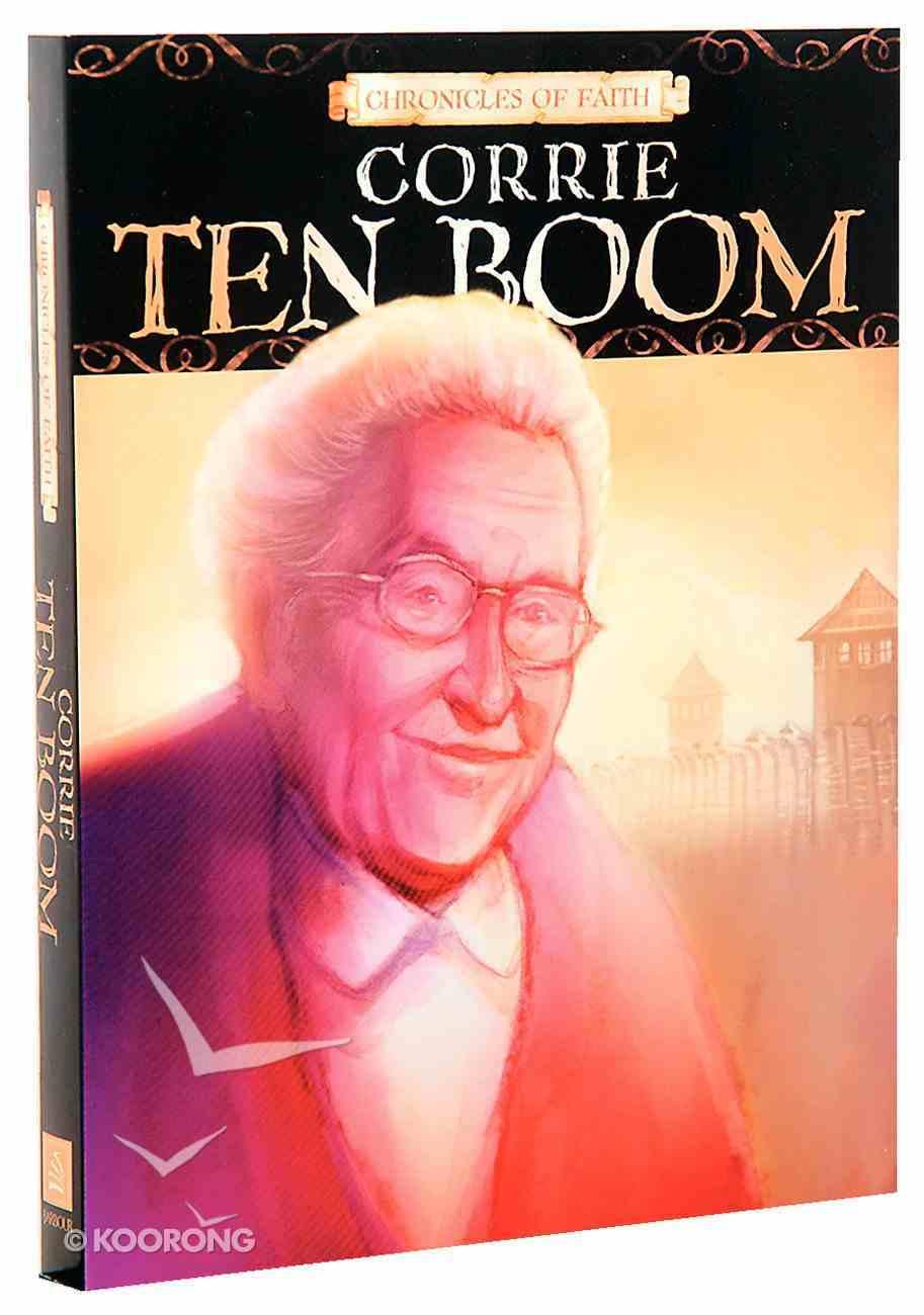Corrie Ten Boom (Chronicles Of Faith Series) Paperback