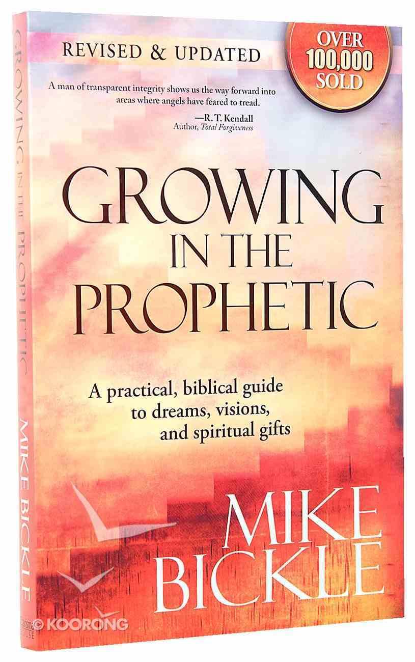 Growing in the Prophetic Paperback