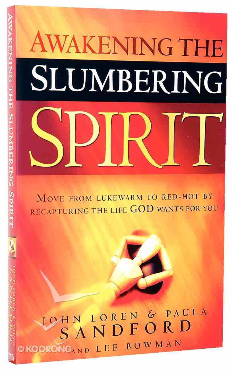 Awakening the Slumbering Spirit Paperback