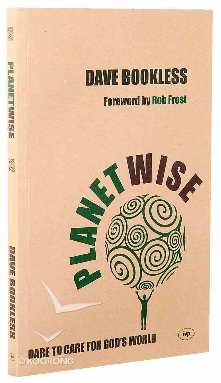 Planetwise: Dare to Care For God's World Paperback