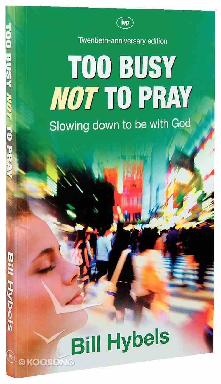 Too Busy Not to Pray Paperback