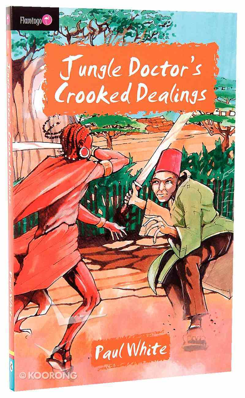 Jungle Doctor's Crooked Dealings (#004 in Jungle Doctor Flamingo Fiction Series) Paperback