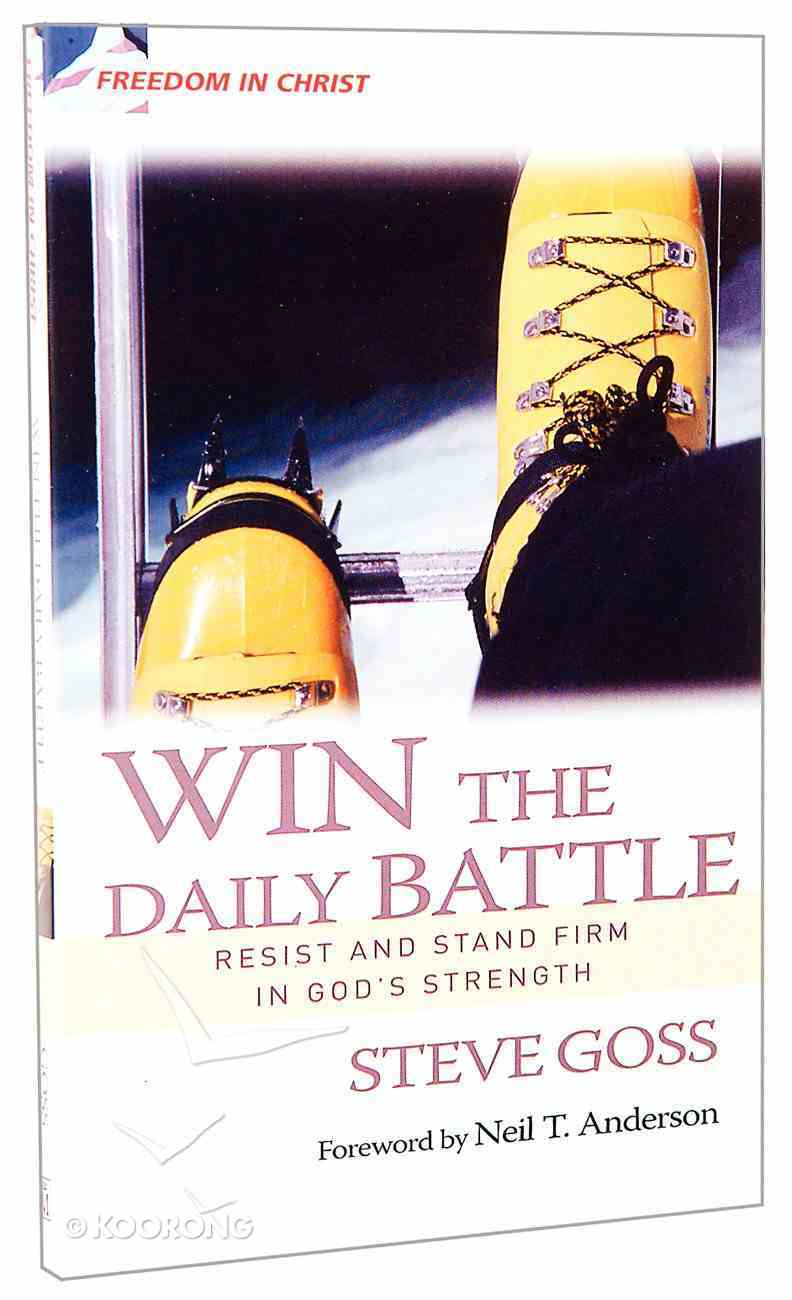 Freedom in Christ: Win the Daily Battle (Freedom In Christ Course) Paperback
