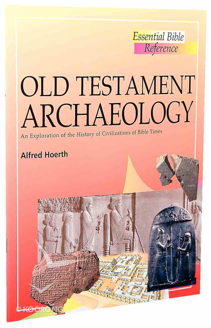 Old Testament Archaeology (Essential Bible Reference Series) Paperback