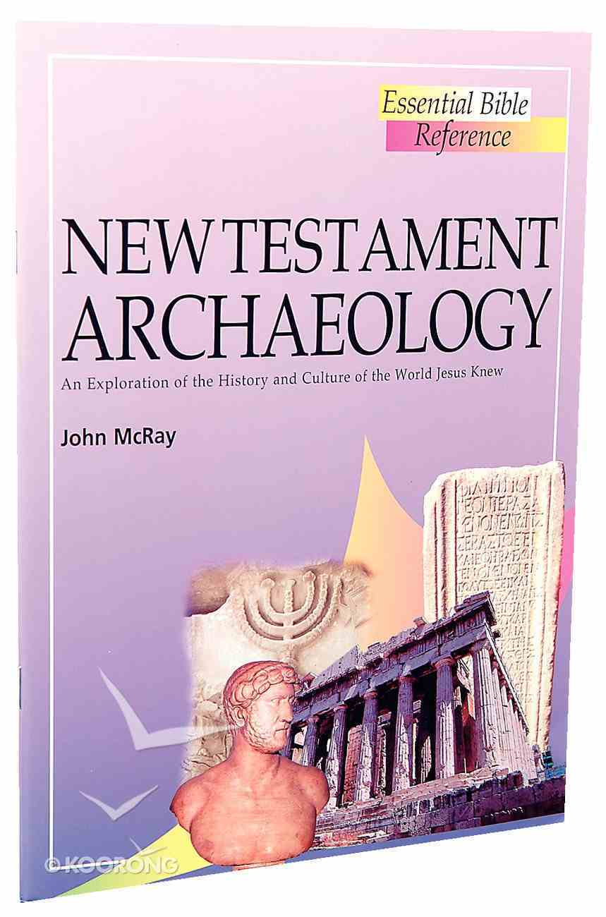 New Testament Archaeology (Essential Bible Reference Series) Paperback