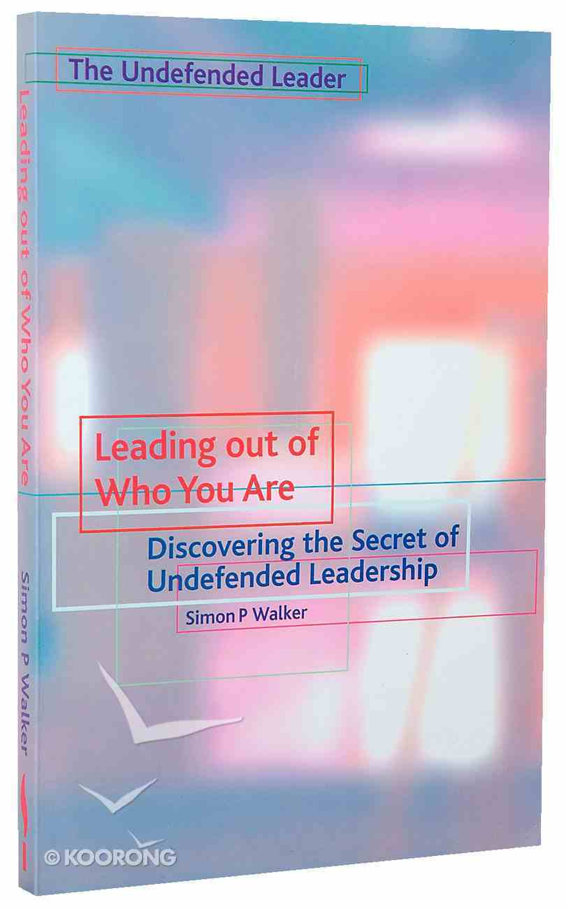 Leading Out of Who You Are Paperback
