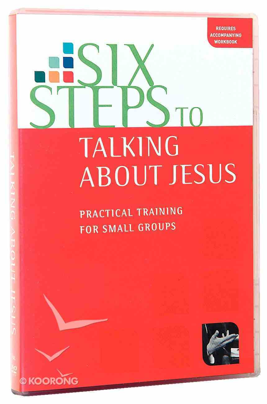 Six Steps to Talking About Jesus: Practical Training For Small Groups (Dvd) DVD