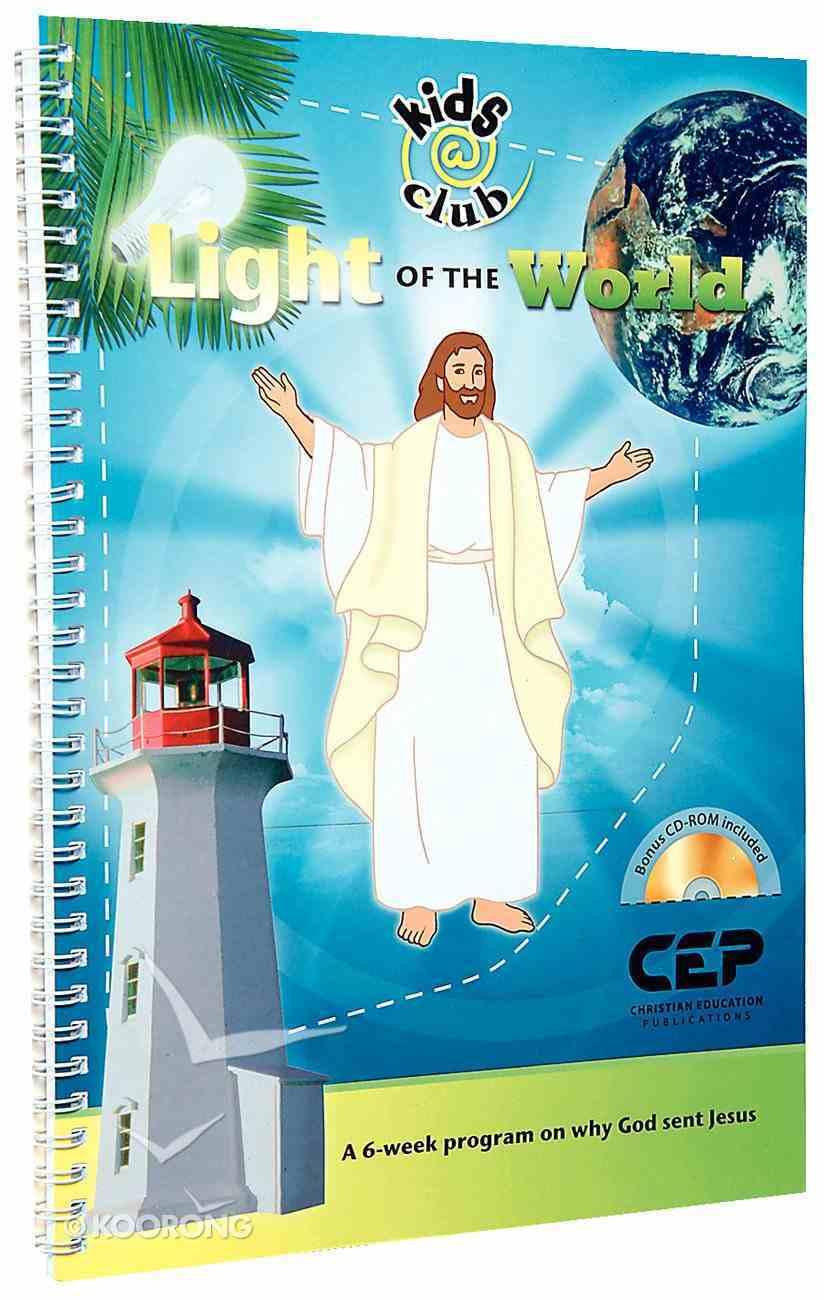 Light of the World (Bonus Cd-Rom) (Kids @ Club Series) Spiral