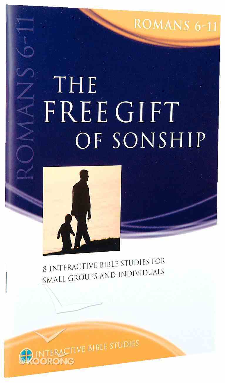 The Free Gift of Sonship (Romans 6-11) (Interactive Bible Study Series) Paperback