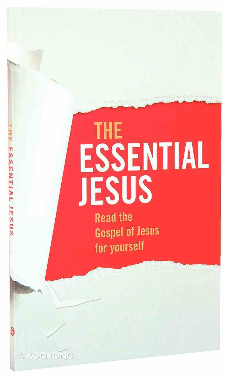Essential Jesus, the Gospel of Luke With Two Ways to Live Booklet