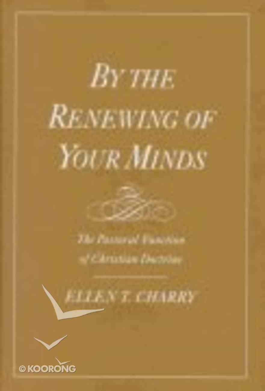 By the Renewing of Your Minds Hardback