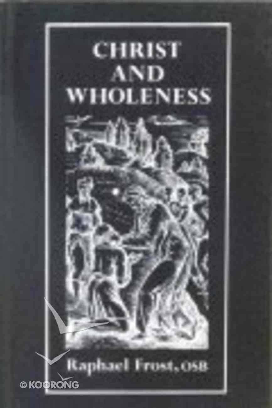 Christ and Wholeness Paperback