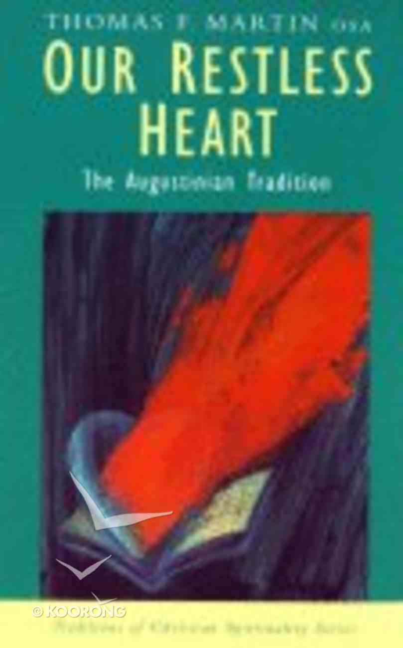 Our Restless Heart (Traditions Of Christian Spirituality Series) Paperback
