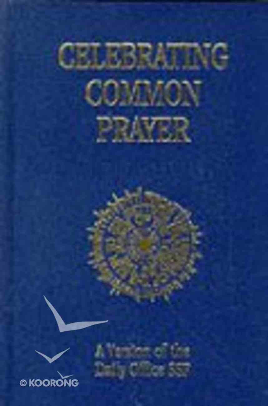 Celebrating Common Prayer Hardback