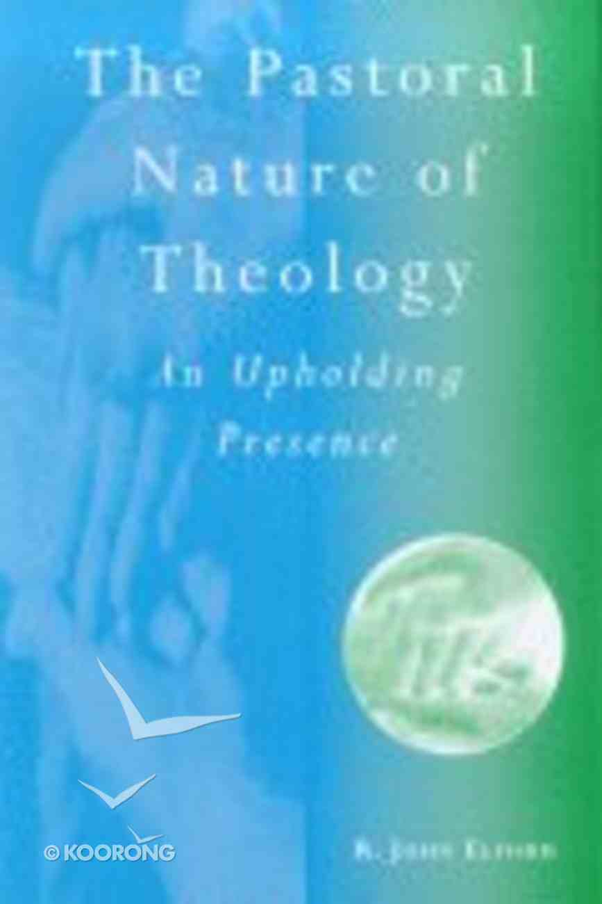 The Pastoral Nature of Theology Paperback
