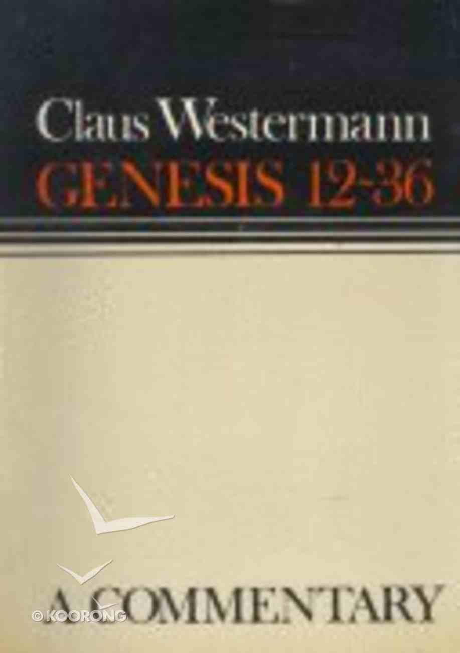 Genesis 12-36 a Commentary Hardback