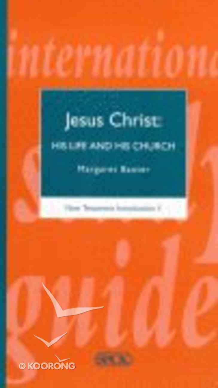 New Testament Introduction #01: Jesus Christ His Life and His Church (International Study Guide Series) Paperback