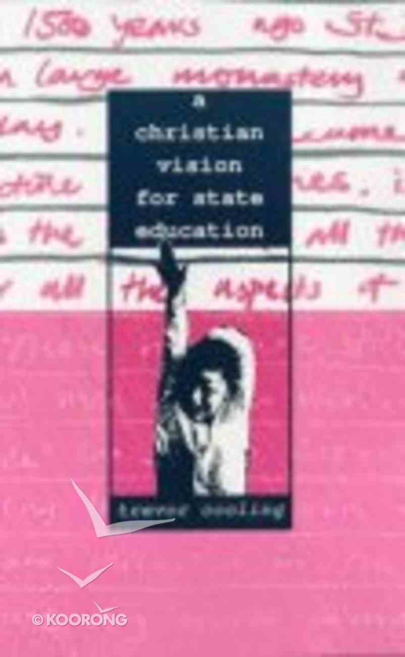 Christian Vision For State Education Paperback