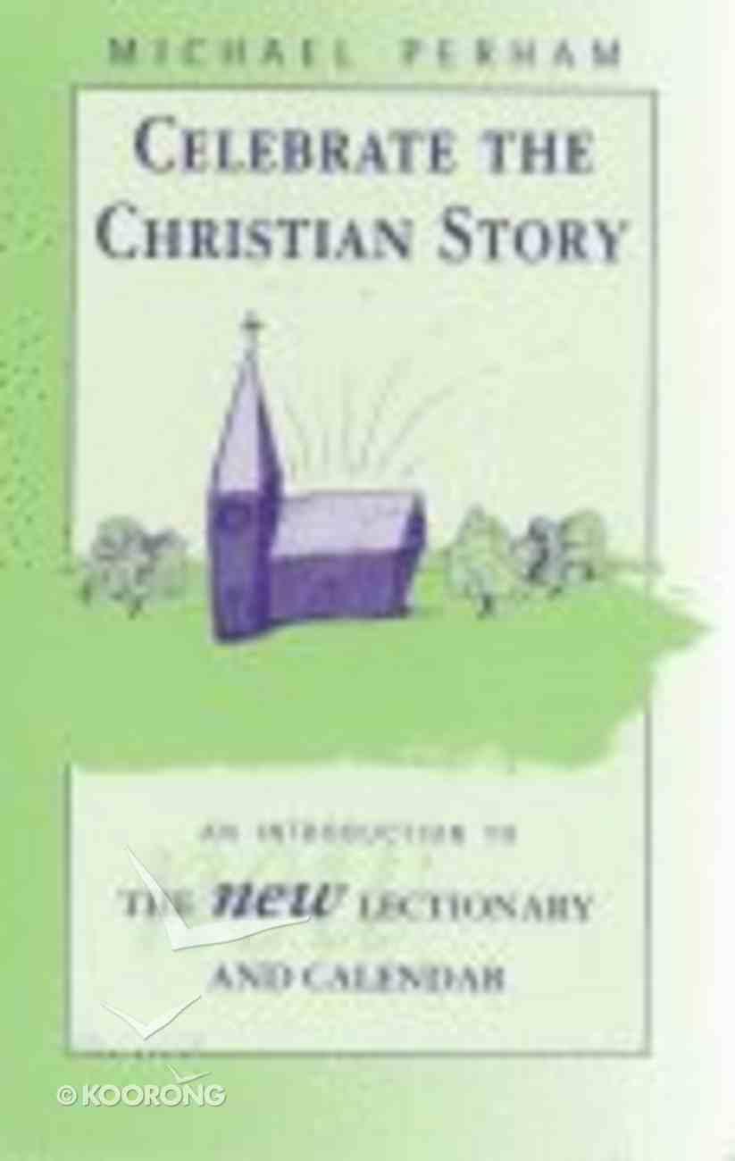 Celebrate the Christian Story Paperback