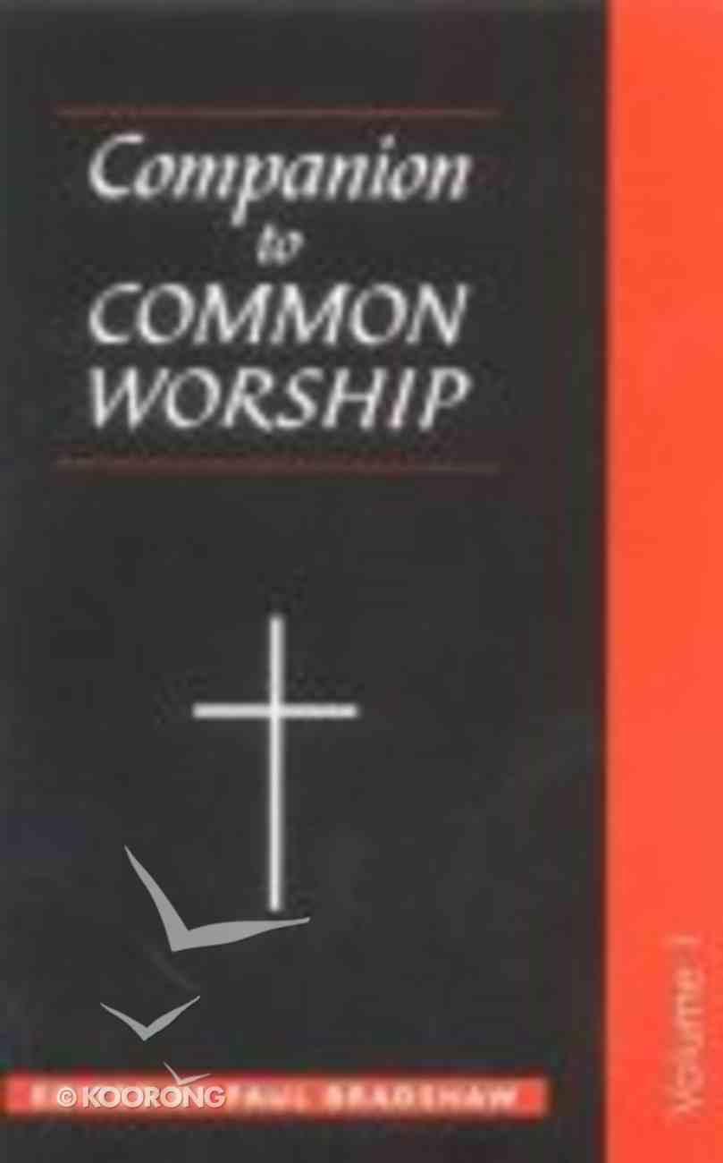 Companion to Common Worship (Vol 1) Paperback