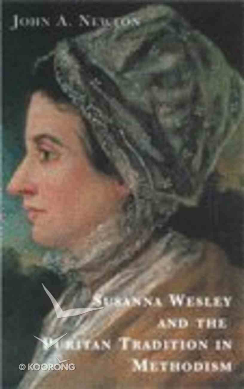 Susanna Wesley and the Puritan Tradition in Methodism (2nd Edition) Paperback