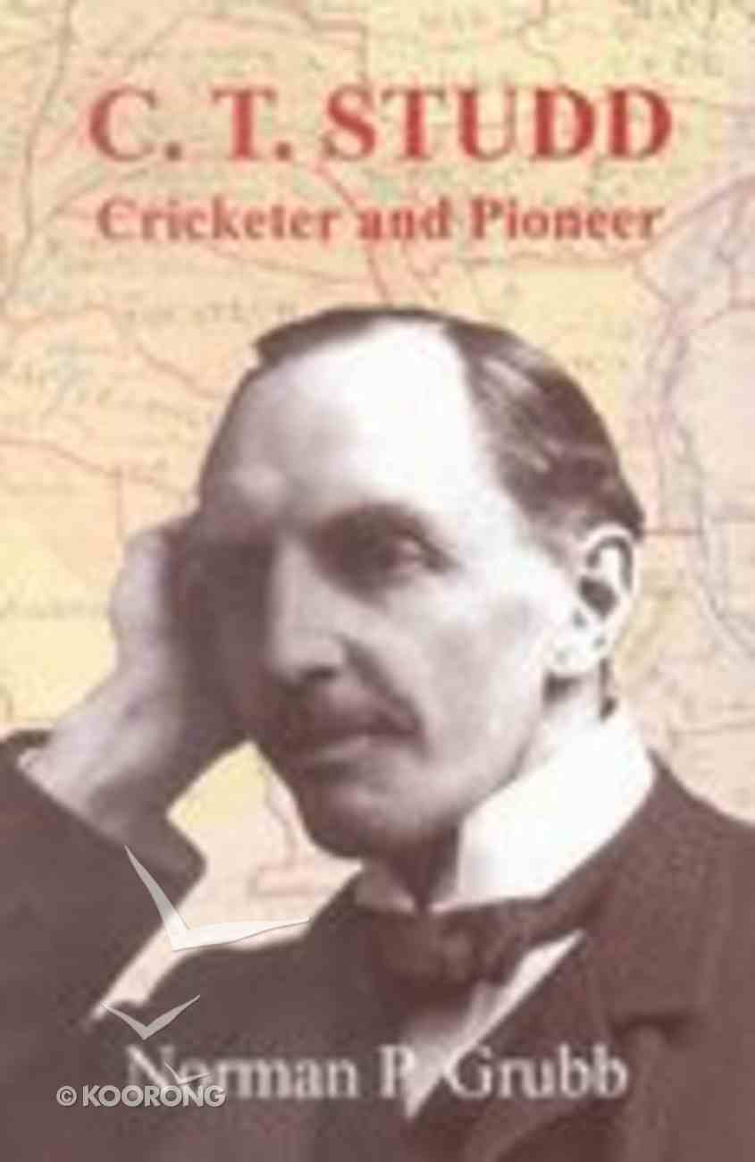C.T. Studd: Cricketer and Pioneer Paperback